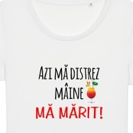 Tricouri personalizate cu mesaj azi ma distrez