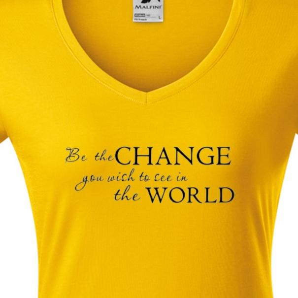 Tricouri personalizate cu mesaj be the change