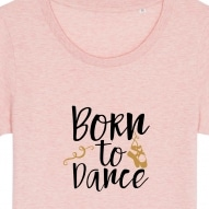 Tricouri personalizate cu mesaj born to dance