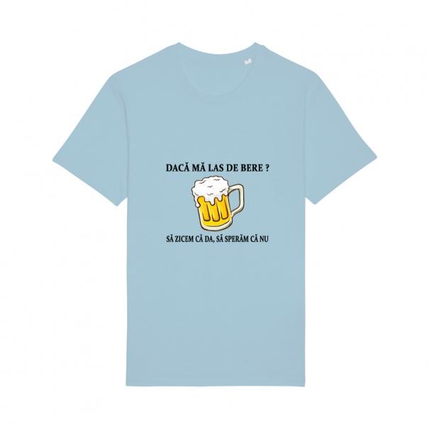 Tricouri personalizate cu mesaj daca ma las de bere