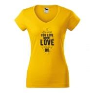 Tricouri personalizate cu mesaj do what you love