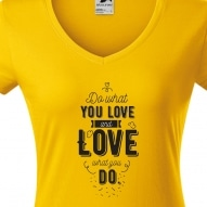 Tricouri personalizate cu mesaj do what you love