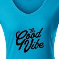 Tricouri personalizate cu mesaj good vibe