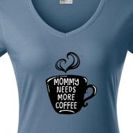 Tricouri personalizate cu mesaj mommy needs more coffee
