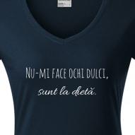Tricouri personalizate cu mesaj nu-mi face ochi dulci