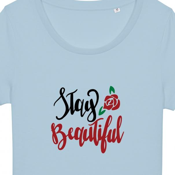 Tricouri personalizate cu mesaj stay beautiful