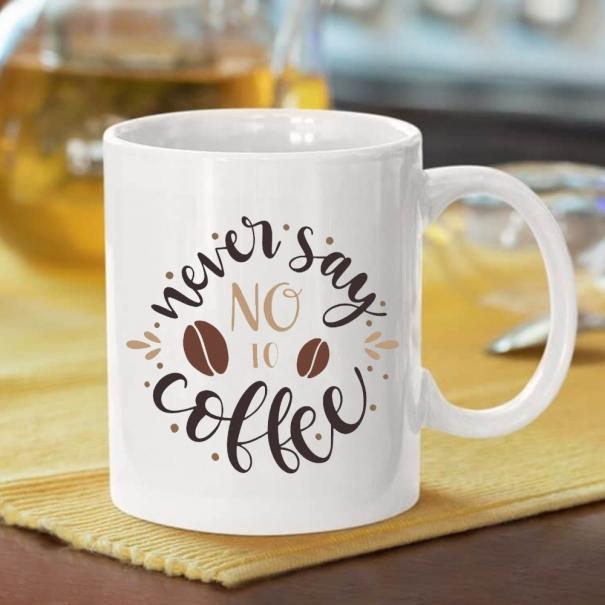 Cana personalizata cu mesaj never say no to coffee