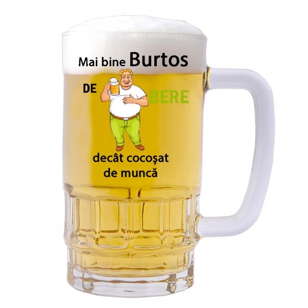 Halba personalizata cu mesaj mai bine burtos de bere