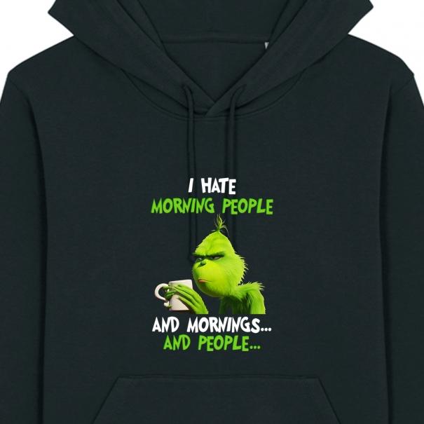 Hanorac unisex personalizat cu Grinch i hate mornings