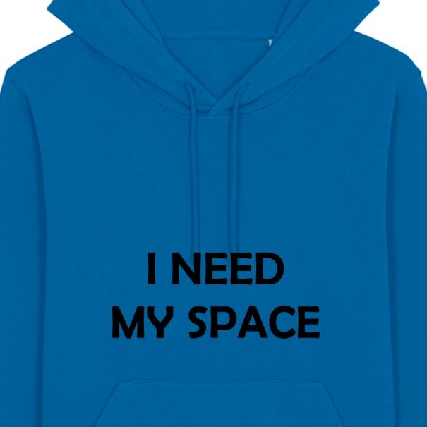 Hanorac unisex personalizat cu mesaj i need my space