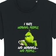 Tricouri personalizate cu Grinch i hate morning people