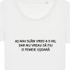 Tricouri personalizate cu mesaj as mai slabi