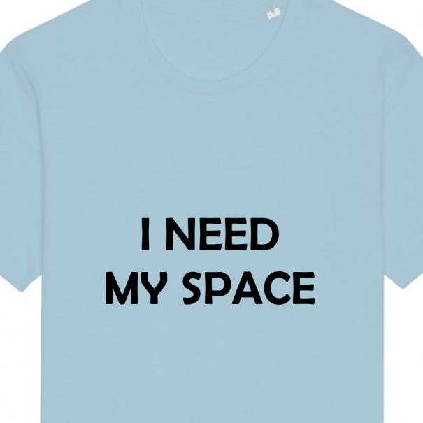 Tricouri personalizate cu mesaj i need my space