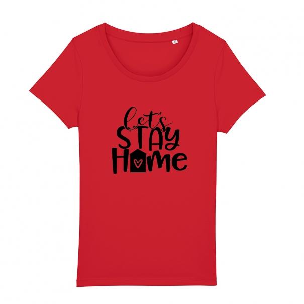 Tricouri personalizate cu mesaj let's stay home
