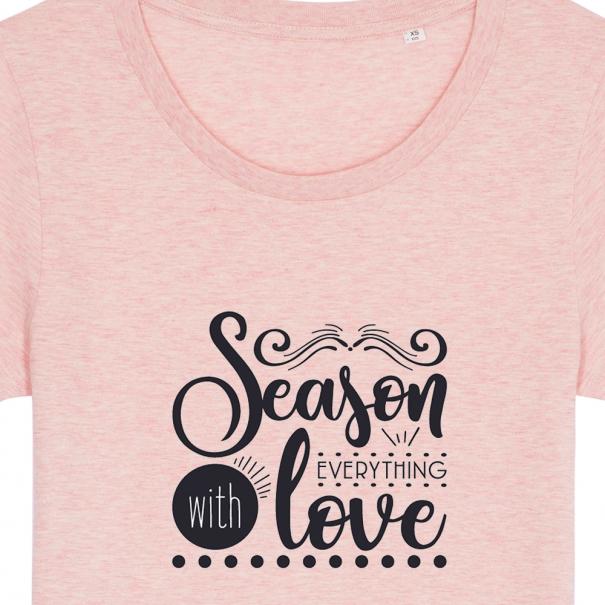 Tricouri personalizate cu mesaj season everything with love