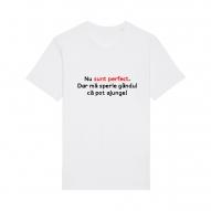 Tricouri personalizate cu mesaj nu sunt perfect
