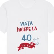 Tricouri personalizate cu mesaj viata incepe la 40 de ani