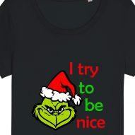 Tricouri personalizate de Craciun cu mesaj i try to be nice grinch